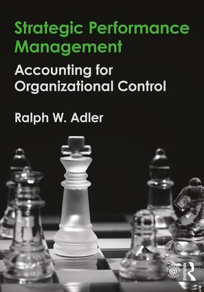 Strategic Performance Management: Accounting for Organizational Control, 1st Edition (Paperback) book cover