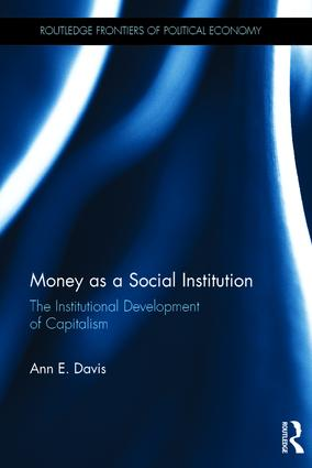 Money as a Social Institution: The Institutional Development of Capitalism, 1st Edition (Hardback) book cover