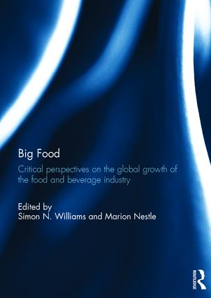 Big Food: Critical perspectives on the global growth of the food and beverage industry, 1st Edition (Hardback) book cover