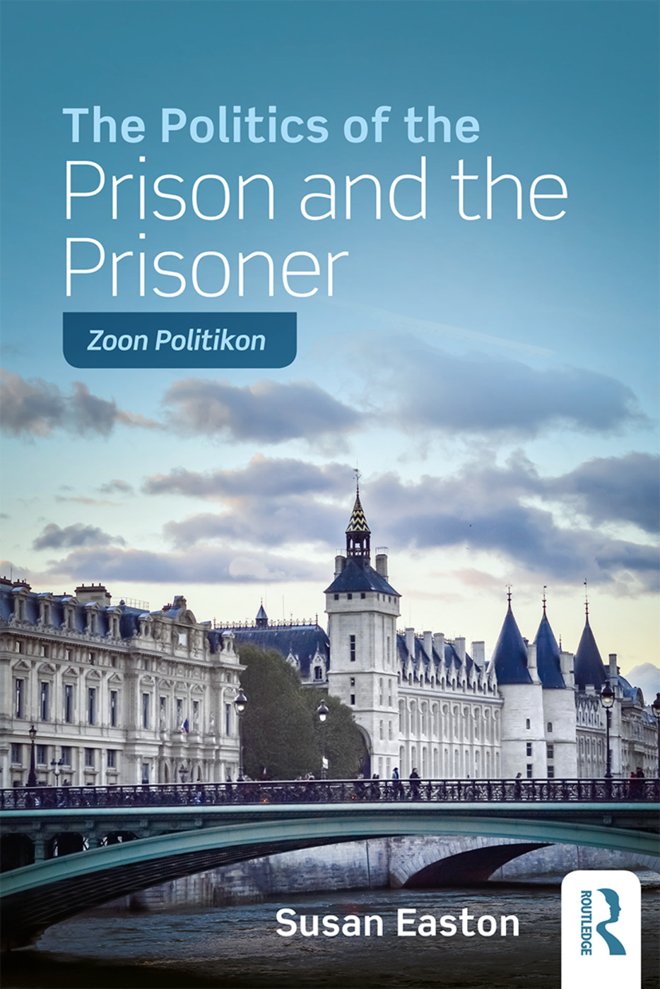 The Politics of the Prison and the Prisoner: Zoon Politikon book cover