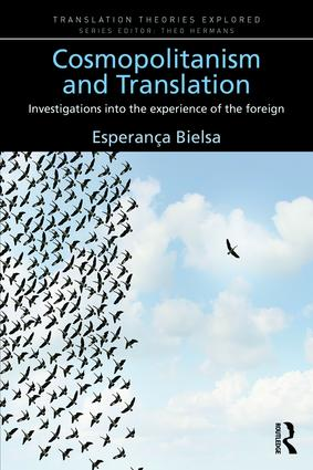 Cosmopolitanism and Translation: Investigations into the Experience of the Foreign, 1st Edition (Paperback) book cover