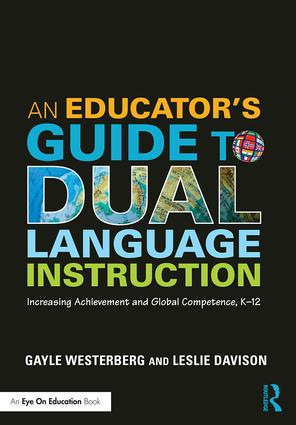An Educator's Guide to Dual Language Instruction: Increasing Achievement and Global Competence, K–12, 1st Edition (Paperback) book cover