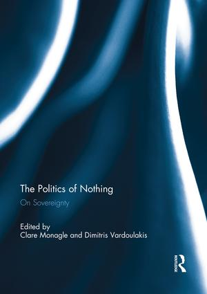 The Politics of Nothing: On Sovereignty, 1st Edition (Paperback) book cover
