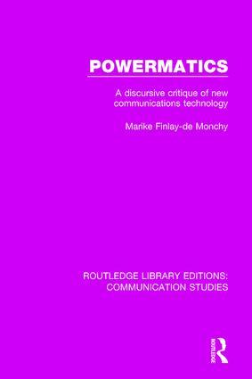 Powermatics: A Discursive Critique of New Communications Technology book cover