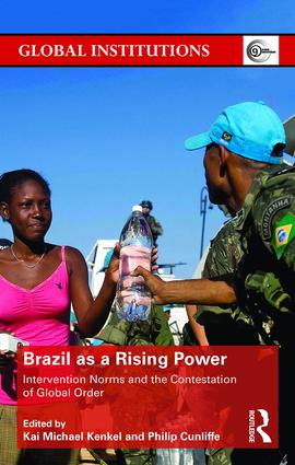 Brazil as a Rising Power: Intervention Norms and the Contestation of Global Order book cover