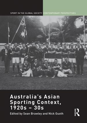 Australia's Asian Sporting Context, 1920s – 30s: 1st Edition (Paperback) book cover