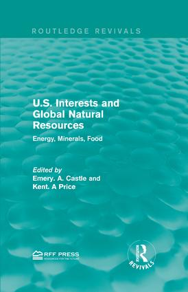 U.S. Interests and Global Natural Resources: Energy, Minerals, Food book cover