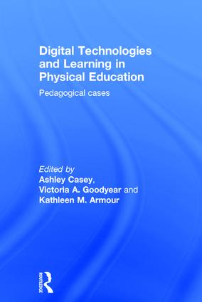 Digital Technologies and Learning in Physical Education: Pedagogical cases book cover