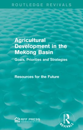 Agricultural Development in the Mekong Basin: Goals, Priorities and Strategies book cover