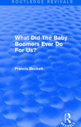 What Did The Baby Boomers Ever Do For Us?: 1st Edition (Paperback) book cover