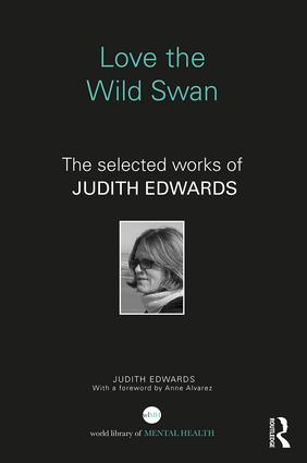 Love the Wild Swan: The selected works of Judith Edwards book cover