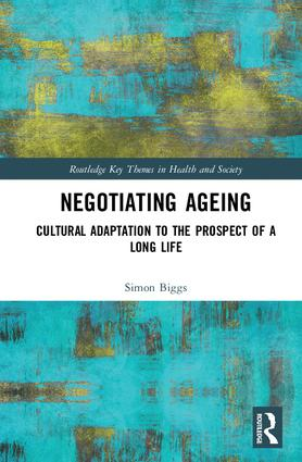 Negotiating Ageing: Cultural Adaptation to the Prospect of a Long Life book cover