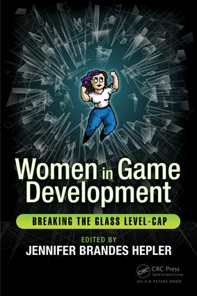 Women in Game Development: Breaking the Glass Level-Cap book cover