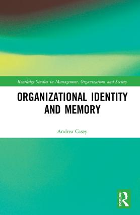 Organizational Identity and Memory: A Multidisciplinary Approach, 1st Edition (Hardback) book cover