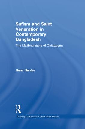 Sufism and Saint Veneration in Contemporary Bangladesh: The Maijbhandaris of Chittagong book cover