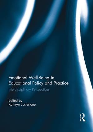 Emotional Well-Being in Educational Policy and Practice: Interdisciplinary Perspectives, 1st Edition (Paperback) book cover