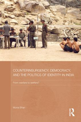 Counterinsurgency, Democracy, and the Politics of Identity in India: From Warfare to Welfare? (Paperback) book cover