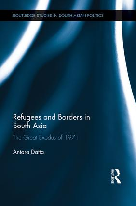 Refugees and Borders in South Asia: The Great Exodus of 1971 book cover