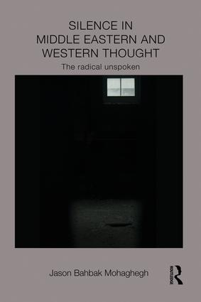 Silence in Middle Eastern and Western Thought: The Radical Unspoken book cover