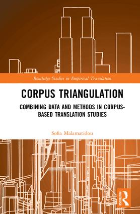 Corpus Triangulation: Combining Data and Methods in Corpus-Based Translation Studies, 1st Edition (Paperback) book cover