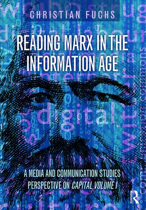 Reading Marx in the Information Age: A Media and Communication Studies Perspective on Capital Volume 1 (Paperback) book cover