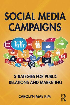 Social Media Campaigns: Strategies for Public Relations and Marketing book cover
