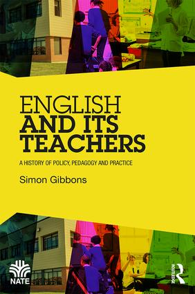 English and Its Teachers: A History of Policy, Pedagogy and Practice book cover