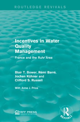 Incentives in Water Quality Management: France and the Ruhr Area, 1st Edition (e-Book) book cover