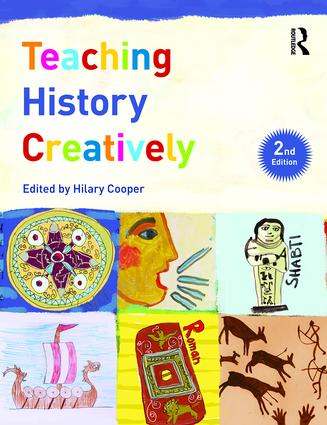 Teaching History Creatively: 2nd Edition (Paperback) book cover