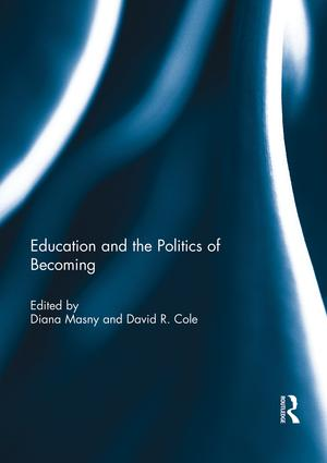 Education and the Politics of Becoming: 1st Edition (Paperback) book cover