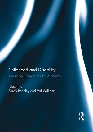 Childhood and Disability: Key papers from Disability & Society, 1st Edition (Paperback) book cover