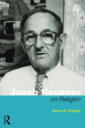 Jacob Neusner on Religion: The Example of Judaism, 1st Edition (Paperback) book cover