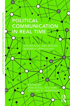 Political Communication in Real Time: Theoretical and Applied Research Approaches book cover