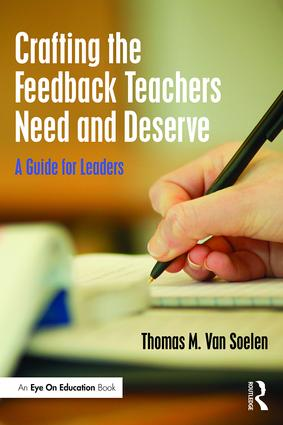 Crafting the Feedback Teachers Need and Deserve: A Guide for Leaders, 1st Edition (Paperback) book cover