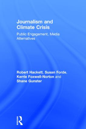 Journalism and Climate Crisis: Public Engagement, Media Alternatives, 1st Edition (Hardback) book cover