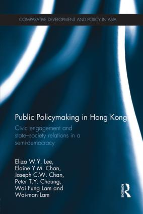 Public Policymaking in Hong Kong: Civic Engagement and State-Society Relations in a Semi-Democracy book cover