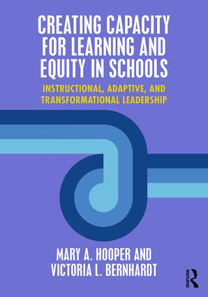 Creating Capacity for Learning and Equity in Schools: Instructional, Adaptive, and Transformational Leadership, 1st Edition (Paperback) book cover