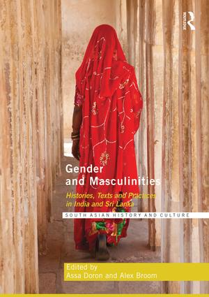 Gender and Masculinities: Histories, Texts and Practices in India and Sri Lanka book cover