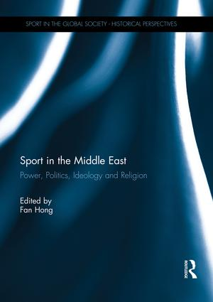 Sport in the Middle East: Power, Politics, Ideology and Religion book cover