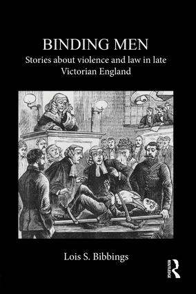 Binding Men: Stories About Violence and Law in Late Victorian England book cover