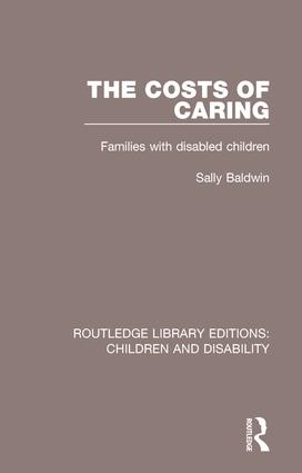 The Costs of Caring: Families with Disabled Children, 1st Edition (Paperback) book cover