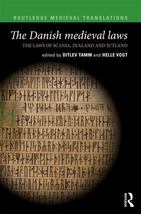 The Danish Medieval Laws: the laws of Scania, Zealand and Jutland, 1st Edition (Hardback) book cover