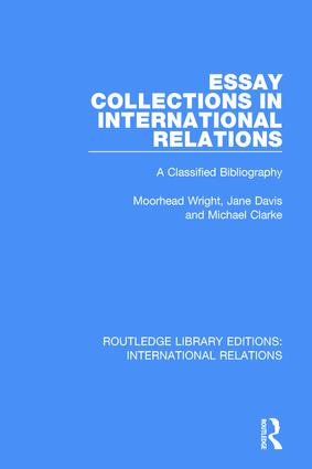 Essay Collections in International Relations: A Classified Bibliography, 1st Edition (Paperback) book cover