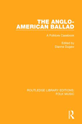 The Anglo-American Ballad: A Folklore Casebook book cover