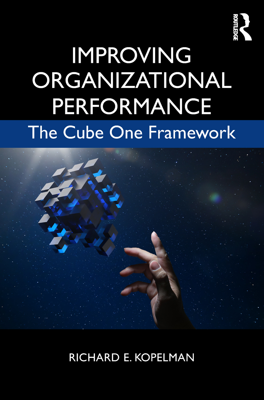 Improving Organizational Performance: The Cube One Framework book cover