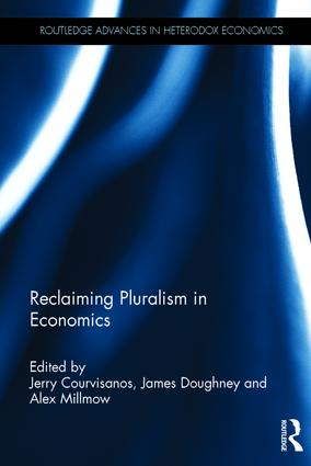 Reclaiming Pluralism in Economics: 1st Edition (Hardback) book cover