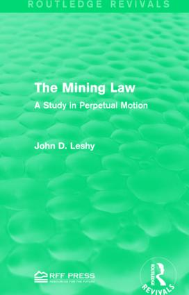 The Mining Law: A Study in Perpetual Motion, 1st Edition (Hardback) book cover