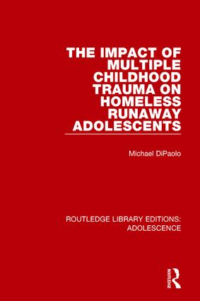 The Impact of Multiple Childhood Trauma on Homeless Runaway Adolescents book cover