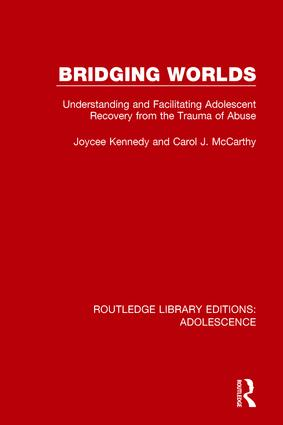 Bridging Worlds: Understanding and Facilitating Adolescent Recovery from the Trauma of Abuse book cover