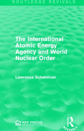 The International Atomic Energy Agency and World Nuclear Order book cover